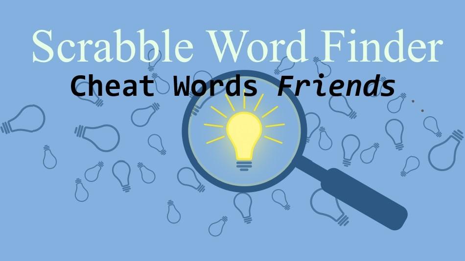 Scrabble Word Finder Cheat Words Friends